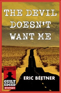 Cover of The Devil Doesn't Want Me by Eric Beetner