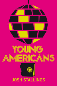 YOUNG AMERICANS by Josh Stallings